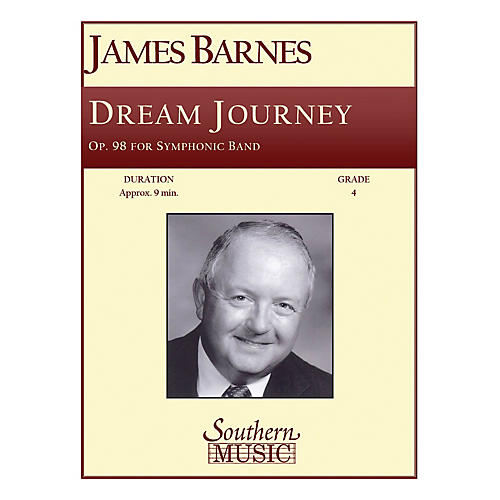 Southern Dream Journey, Op. 98 Concert Band Level 4 Composed by James Barnes