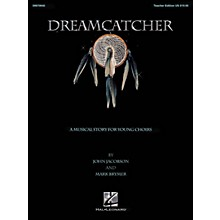 Hal Leonard Dreamcatcher (A Musical Story for Young Choirs) PREV CD Composed by John Jacobson