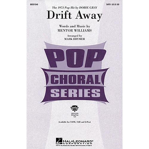 Hal Leonard Drift Away SAB by Dobie Gray Arranged by Mark Brymer