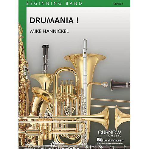 Curnow Music Drumania! (Grade 0.5 - Score and Parts) Concert Band Level .5 Composed by Mike Hannickel