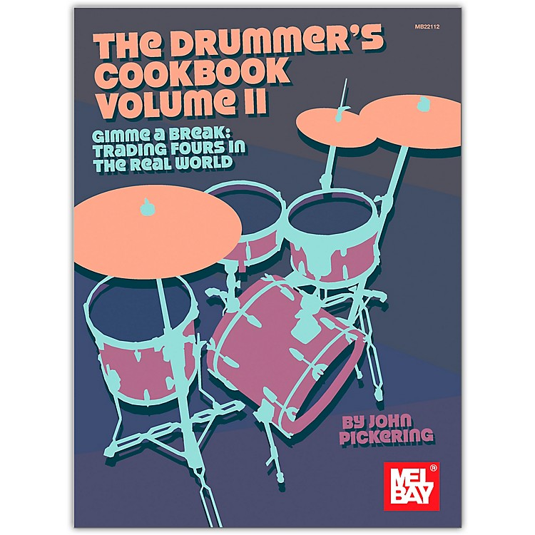 Mel Bay Drummer's Cookbook, Volume 2