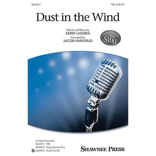 Shawnee Press Dust in the Wind (Together We Sing Series) TBB by Kansas arranged by Jacob Narverud-thumbnail