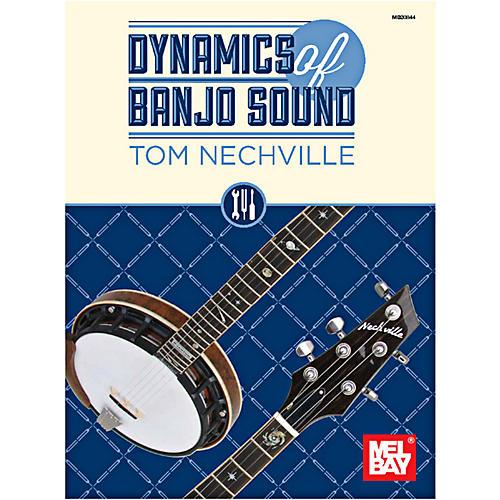 Mel Bay Dynamics of Banjo Sound