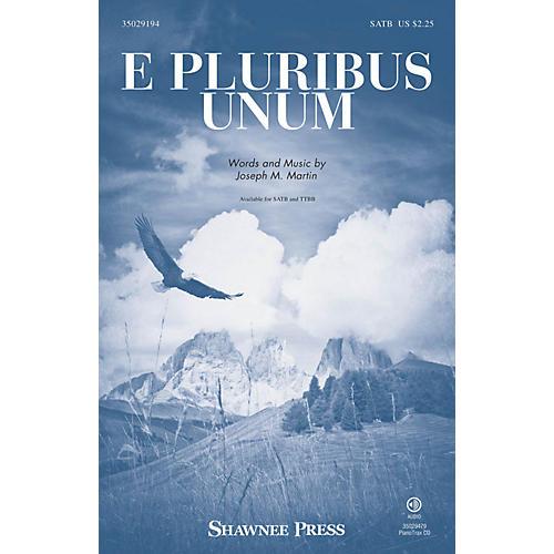 Shawnee Press E Pluribus Unum SATB composed by Joseph M. Martin