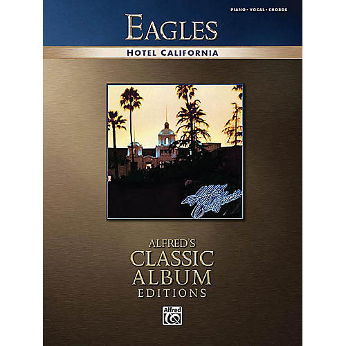 Alfred Eagles - Hotel California Piano/Vocal/Guitar Artist Songbook Series Softcover Performed by Eagles-thumbnail