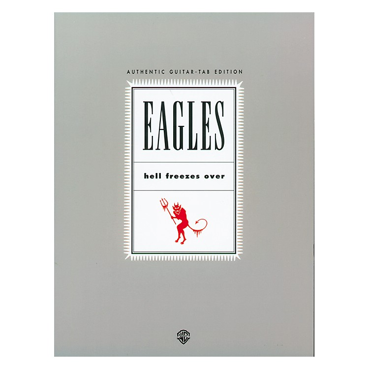 Alfred Eagles Hell Freezes Over Guitar Tab Songbook