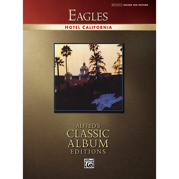 Alfred Eagles Hotel California Cl