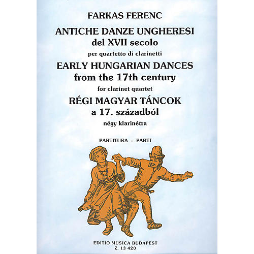 Editio Musica Budapest Early Hungarian Dances from the 17th Century for Four Clarinets EMB Series Composed by Ferenc Farkas-thumbnail