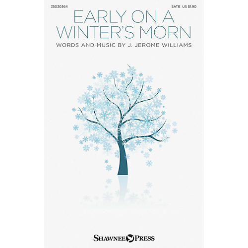 Shawnee Press Early on a Winter's Morn SATB composed by J. Jerome Williams