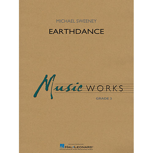 Hal Leonard Earthdance Concert Band Level 3 Composed by Michael Sweeney