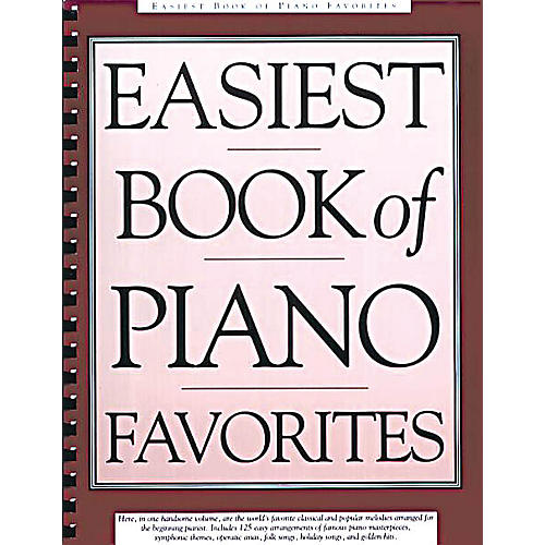 Music Sales Easiest Book of Piano Favorites (The Library of Series) Music Sales America Series Softcover