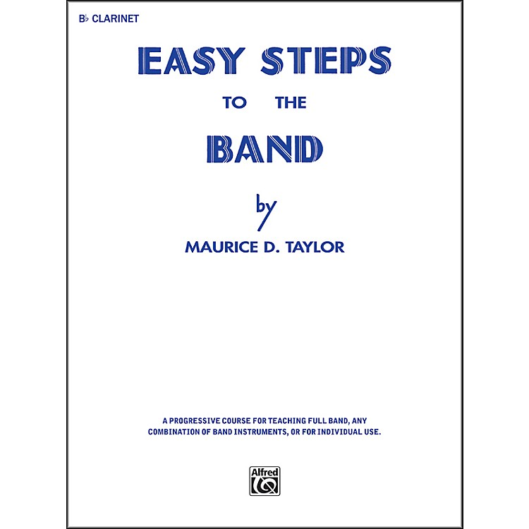 Alfred Easy Steps to the Band B-Flat Clarinet
