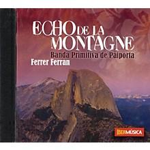 Iberm£sica Echo de la Montagne Concert Band Composed by Ferrer Ferran