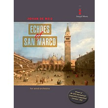 Amstel Music Echoes of San Marco (for Wind Orchestra) Concert Band Level 4 Composed by Johan de Meij