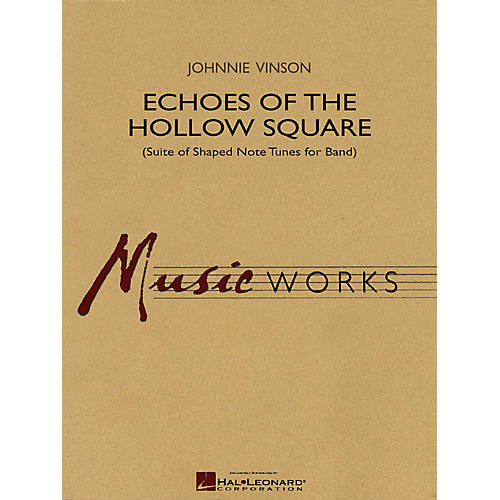 Hal Leonard Echoes of the Hollow Square (Suite of Shaped Note Tunes for Band) Concert Band Level 4 by Johnnie Vinson