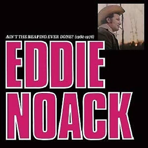 Alliance Eddie Noack - Ain't the Reaping Ever Done? (1962-1976)