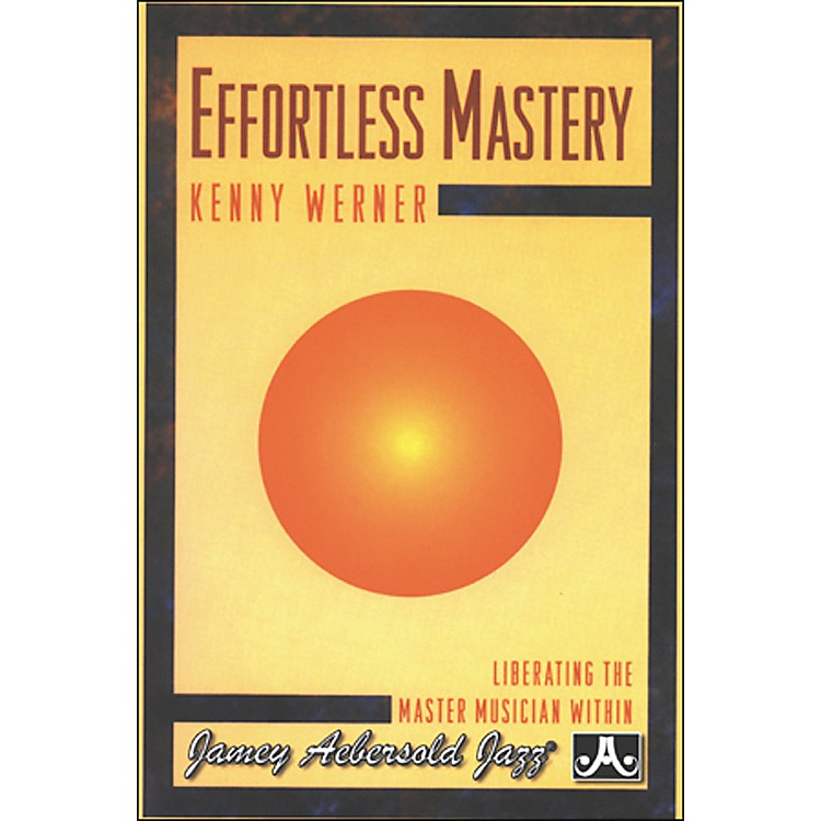 Jamey Aebersold Effortless Mastery with Kenny Werner (DVD) DVD