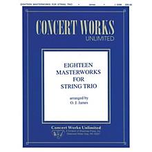 Hal Leonard Eighteen Masterworks for String Trio Shawnee Press Series Arranged by Oliver J. James