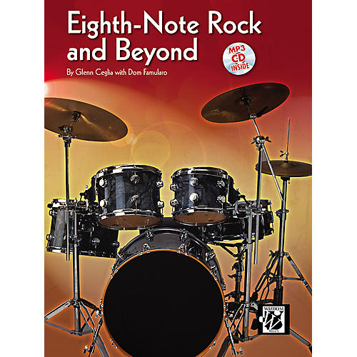 Alfred Eighth-Note Rock and Beyond by Glen Ceglia with Dom Famularo (Book/CD)