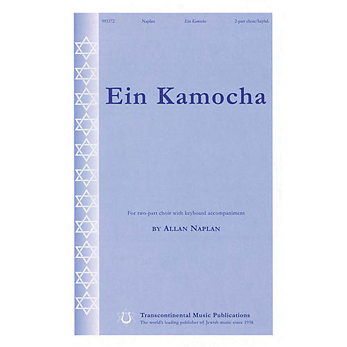 Transcontinental Music Ein Kamocha 2-Part composed by Allan Naplan