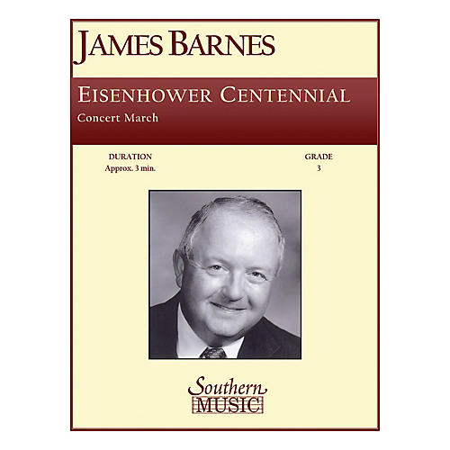 Southern Eisenhower Centennial Concert Band Level 3 Composed by James Barnes