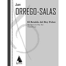 Lauren Keiser Music Publishing El Retablo del Rey Pobre (The Dawn of the Poor King) LKM Music Series  by Juan Orrego-Salas
