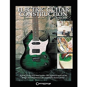 centerstream publishing electric guitar construction book musician 39 s friend. Black Bedroom Furniture Sets. Home Design Ideas