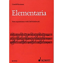 Schott Elementaria (First Acquaintance with Orff-Schulwerk) Schott Series