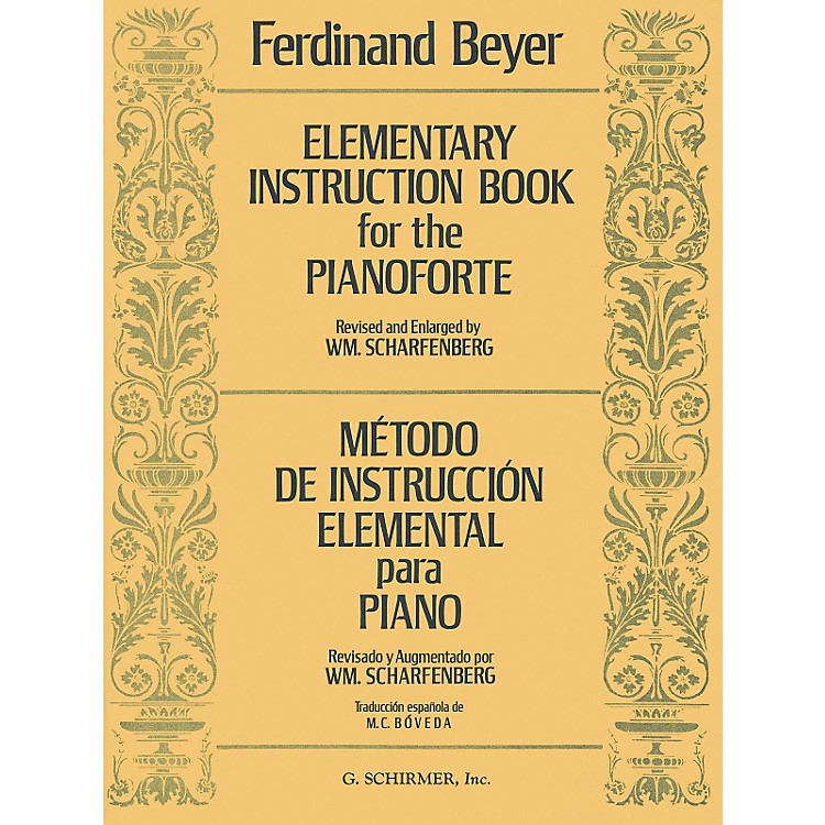 G. Schirmer Elementary Instruction Book For The Pianoforte - Metodo De Instruccion Elemental by Ferdinand Beyer