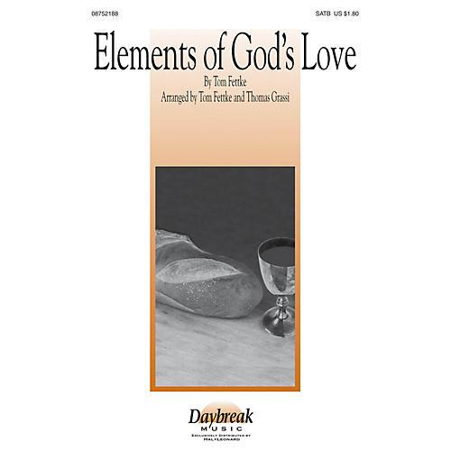 Daybreak Music Elements of God's Love SATB arranged by Tom Fettke-thumbnail