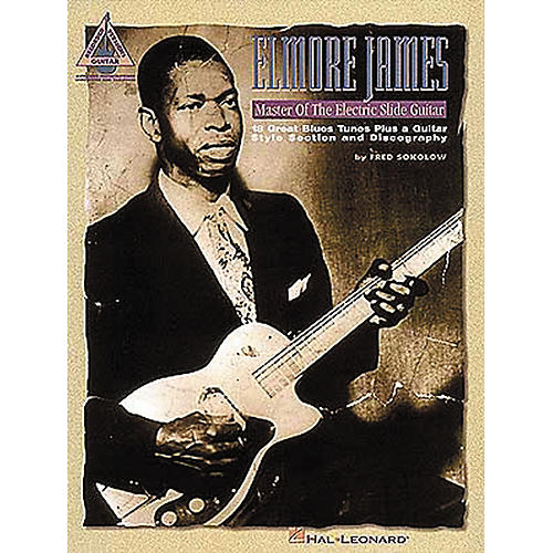 Hal Leonard Elmore James - Master of the Electric Slide Guitar
