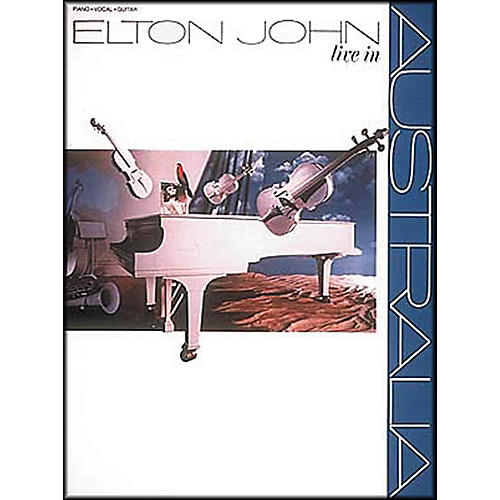 Hal Leonard Elton John - Live in Australia Piano, Vocal, Guitar Songbook