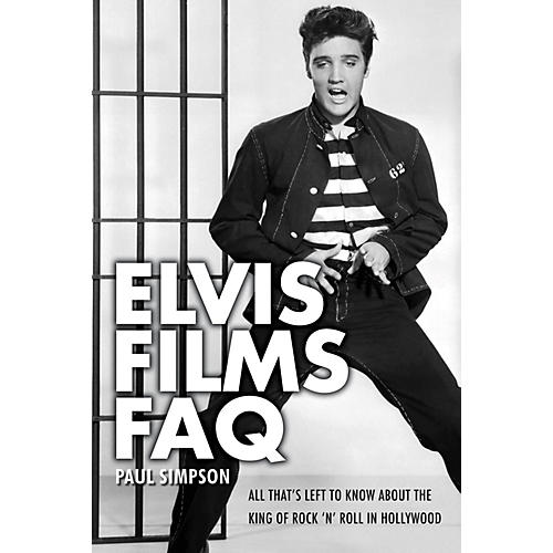 Applause Books Elvis Films FAQ FAQ Series Softcover Written by Paul Simpson