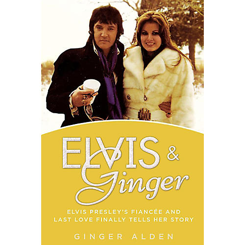 Alfred Elvis & Ginger:  Elvis Presley's Fiancee and Last Love Finally Tells Her Story Hardcover Book