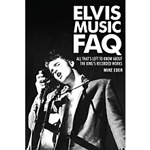 Backbeat Books Elvis Music FAQ FAQ Series Softcover Written by Mike Eder