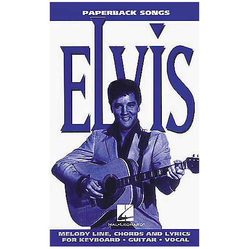 Hal Leonard Elvis Presley Melody/Lyrics/Chords Book
