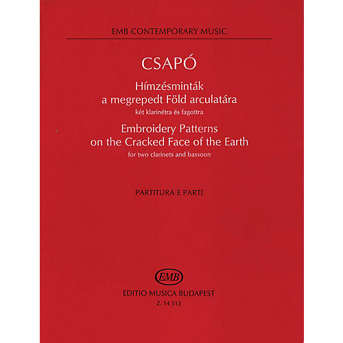 Editio Musica Budapest Embroidery Patterns on the Cracked Face of the Earth (Score and Parts) EMB Series Composed by Csapó Gyula-thumbnail