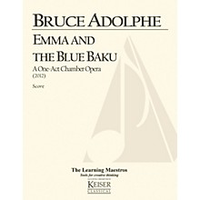 Lauren Keiser Music Publishing Emma and the Blue Baku: a One-Act Chamber Opera (Full Score) LKM Music Series by Bruce Adolphe