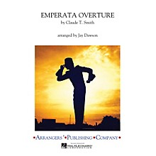 Arrangers Emperata Overture (2006) Marching Band Level 3 Arranged by Jay Dawson
