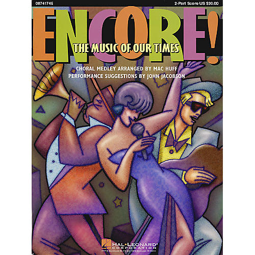 Hal Leonard Encore! The Music of Our Times (Medley) 2-Part Score arranged by Mac Huff