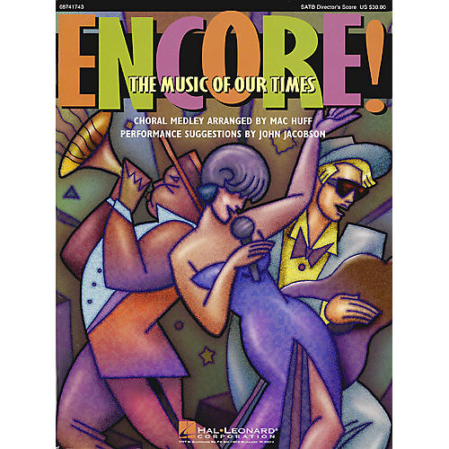 Hal Leonard Encore! The Music of Our Times (Medley) SATB Score arranged by Mac Huff