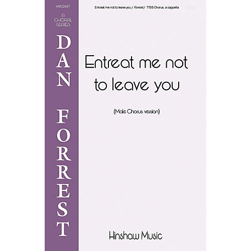 Hinshaw Music Entreat Me Not to Leave You TTBB composed by Dan Forrest-thumbnail