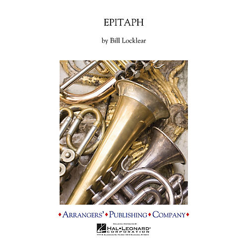 Arrangers Epitaph Concert Band Level 3 Composed by Bill Locklear