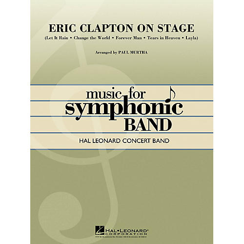 Hal Leonard Eric Clapton on Stage Concert Band Level 4 by Eric Clapton Arranged by Paul Murtha-thumbnail
