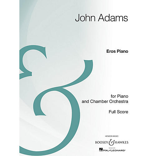 Boosey and Hawkes Eros Piano Boosey & Hawkes Scores/Books Series Composed by John Adams-thumbnail