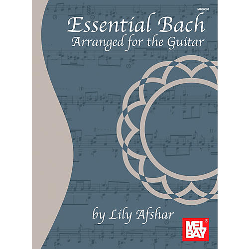 Mel Bay Essential Bach: Arranged for the Guitar