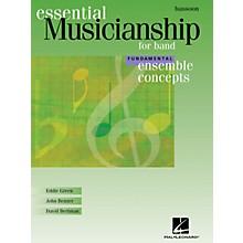 Hal Leonard Essential Musicianship for Band - Ensemble Concepts (Fundamental Level - Bassoon) Concert Band