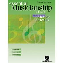 Hal Leonard Essential Musicianship for Band - Ensemble Concepts (Fundamental Level - Bb Tenor Saxophone) Concert Band