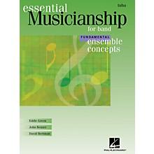 Hal Leonard Essential Musicianship for Band - Ensemble Concepts (Fundamental Level - Tuba) Concert Band