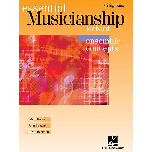 Hal Leonard Essential Musicianship for Band - Ensemble Concepts (String Bass) Concert Band